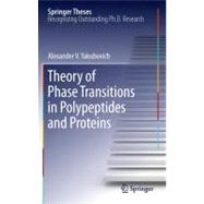 Theory of Phase Transitions in Polypeptides and Proteins, 9783642225918