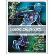 Introduction to Biological Physics for the Health and Life S..., 9780470665930  