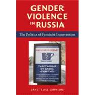 Gender Violence in Russia : The Politics of Feminist Interve..., 9780253325938  