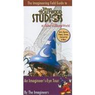 The Imagineering Field Guide to Disney's Hollywood Studios, 9781423115939  
