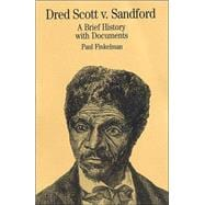 Dred Scott V. Sandford : A Brief History with Documents,9780312115944