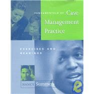 Fundamentals of Case Management Practice : Exercises and Readings,9780534355944