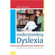 Understanding Dyslexia : A Guide for Teachers and Parents,9780335235957