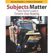 Subjects Matter : Every Teacher's Guide to Content-Area Reading,9780325005959