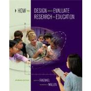 How to Design and Evaluate Research in Education,9780073525969
