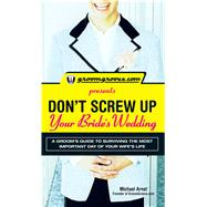 Groomgroove. Com Presents Don't Screw up Your Bride's Weddin..., 9781598695977  