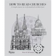 How to Read Churches : A Crash Course in Ecclesiastical Arch..., 9780847835980  