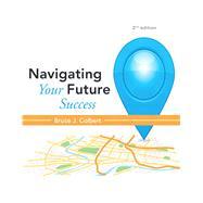 Navigating Your Future Success,9780321885982