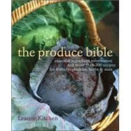 Produce Bible : Essential Ingredient Information and More Th..., 9781584795995