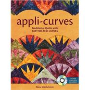 Appli-Curves : Traditional Quilts with Easy No-Sew Curves, 9780896896017
