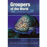 Groupers of the World: A Field and Market Guide, 9781466506022