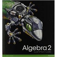 HIGH SCHOOL MATH 2012 COMMON-CORE ALGEBRA 2 STUDENT EDITION GRADE 10/11,9780133186024