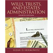 Wills, Trusts, and Estates Administration,9780132956031