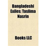 Bangladeshi Exiles : Taslima Nasrin, Sheikh Mohiuddin Ahmed