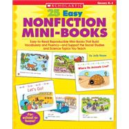 25 Easy Nonfiction Mini-Books; Easy-to-Read Reproducible Mini-Books That Build Vocabulary and Fluency—and Support the Social Studies and Science Topics You Te