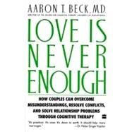 Love Is Never Enough : How Couples Can Overcome Misunderstan..., 9780060916046