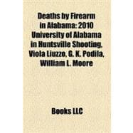 Deaths by Firearm in Alabam : 2010 University of Alabama in ..., 9781156176054  