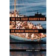 The U.S. Coast Guard's War on Human Smuggling, 9780813036069  