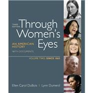 Through Women's Eyes, Volume 2: Since 1865 An American History with Documents,9780312676070
