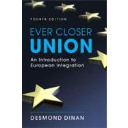 Ever Closer Union : An Introduction to European Integration,9781588266071