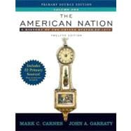 American Nation, The: A History of the United States to 1877, Volume I, Primary Source Edition (Book Alone)