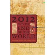 2012 and the End of the World : The Western Roots of the Maya Apocalypse,9781442206090
