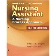 Workbook for Hegner/Acello/Caldwell's Nursing Assistant: A Nursing Process Approach, 10th