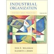 Industrial Organization : Theory and Practice,9780321376107
