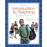 Introduction to Teaching Becoming a Professional Plus Video-Enhanced Pearson eText -- Access Card,9780133386110