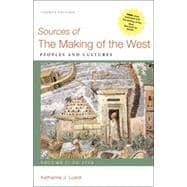 Sources of The Making of the West, Volume I: To 1750 Peoples and Cultures,9780312576110