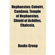 Hephaestus : Offspring of Hephaestus, Palici, Cercyon, Periphetes, Cabeiri, Candaon, Temple of Hephaestus, Shield of Achilles, Aethiops
