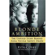 Blonde Ambition : The Untold Story Behind Anna Nicole Smith'..., 9780446406116