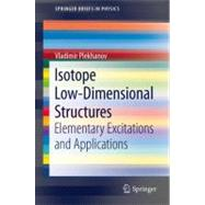 Isotope Low-Dimensional Structures : Elementary Excitations ..., 9783642286124