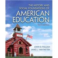 The History and Social Foundations of American Education,9780132626132