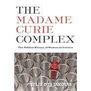 The Madame Curie Complex: The Hidden History of Women in Sci..., 9781558616134  