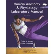 Human Anatomy & Physiology: Lab Manual (Fetal Pig Version)