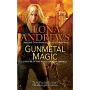 Gunmetal Magic : A Novel in the World of Kate Daniels,9780425256138