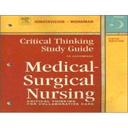 Critical Thinking Study Guide for Medical-Surgical Nursing; Critical Thinking for Collaborative Care