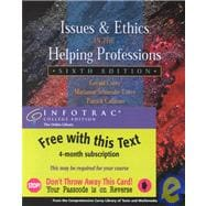 Issues and Ethics in the Helping Professions With Infotrac