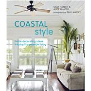 Coastal Style: Home Decorating Ideas Inspired by Seaside Liv..., 9781845976163