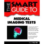 Smart Guide to Medical Imaging Tests,9781937636166