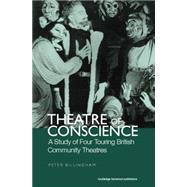 Theatre of Conscience 1939-53: A Study of Four Touring British Community Theatres,9780415866170