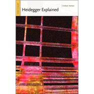 Heidegger Explained : From Phenomenon to Thing, 9780812696172