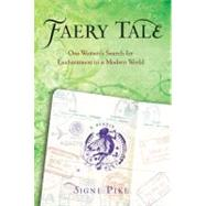 Faery Tale : One Woman's Search for Enchantment in a Modern ..., 9780399536175  