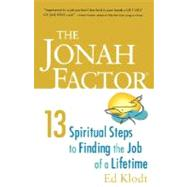 The Jonah Factor: 13 Spiritual Steps to Finding the Job of a..., 9780806656175