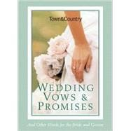 Town & Country Wedding Vows & Promises; And Other Words for ..., 9781588166180