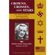 Crowns, Crosses, and Stars : My Youth in Prussia, Surviving ..., 9781557536181