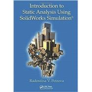 Introduction to Static Analysis using SolidWorks Simulation,9781482236187