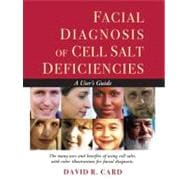 Facial Diagnosis of Cell Salt Deficiencies : A Practitioner's Guide,9781935826187