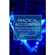 Practical Accounting and Reconciliation in Corporate World, 9781434996206  